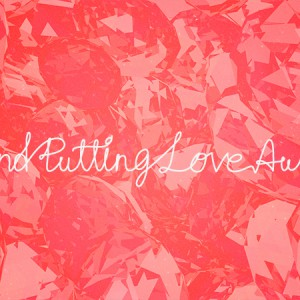 and-putting-love-away